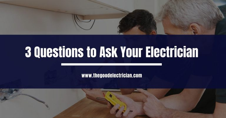 3 Questions to Ask Your Electrician