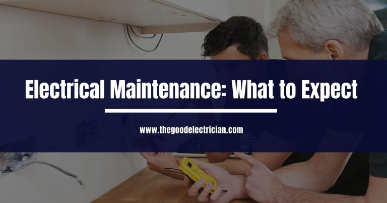 Electrical Maintenance What to Expect