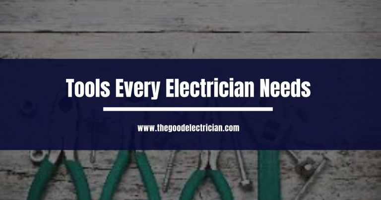 Tools Every Electrician Needs