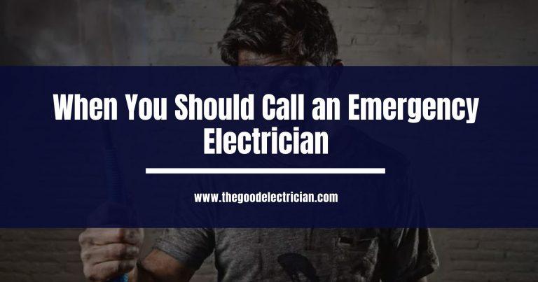 When You Should Call an Emergency Electrician