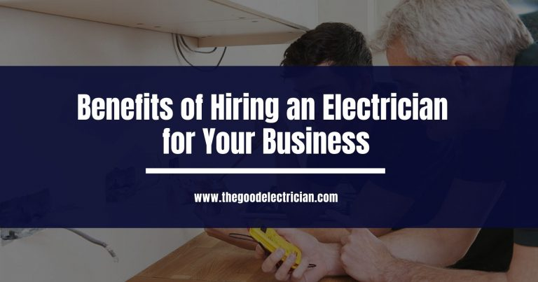 Benefits of Hiring an Electrician for Your Business