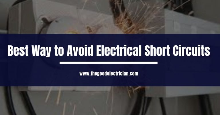 Best Way to Avoid Electrical Short Circuits