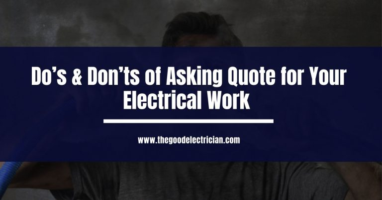 Do's & Don'ts of Asking Quote for Your Electrical Work