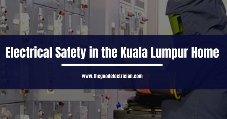 Electrical Safety in the Kuala Lumpur Home