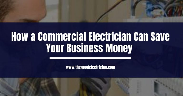 How a Commercial Electrician Can Save Your Business Money