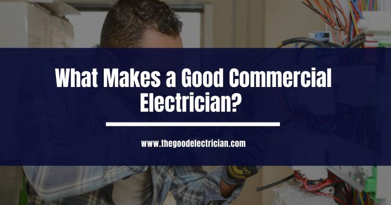 What Makes a Good Commercial Electrician?