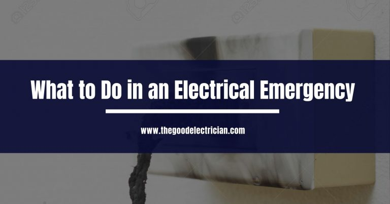 What to Do in an Electrical Emergency
